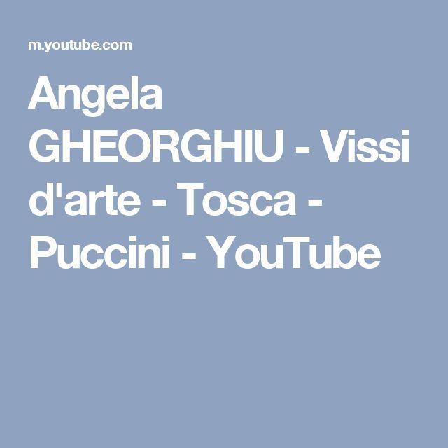 Angela GHEORGHIU - Vissi d'arte - Tosca - Puccini - YouTube