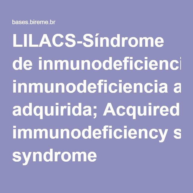 LILACS-Síndrome de inmunodeficiencia adquirida; Acquired immunodeficiency syndrome