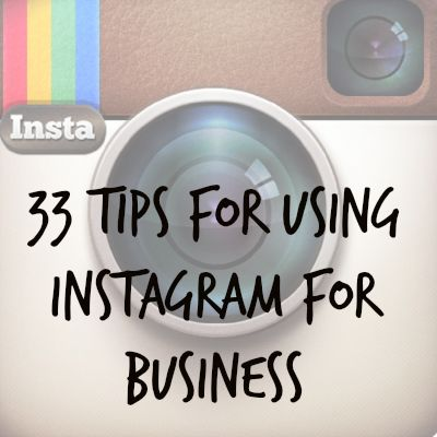 33 Tips for Using #Instagram for Your Personal #Brand or #Business