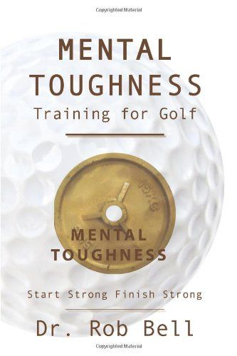 Mental Toughness Training for Golf: Start Strong Finish Strong by Dr. Rob Bell http://www.amazon.com/dp/1449061885/ref=cm_sw_r_pi_dp_7XuIwb00SVXM0