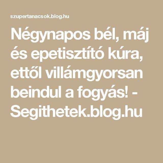 Négynapos bél, máj és epetisztító kúra, ettől villámgyorsan beindul a fogyás! - Segithetek.blog.hu