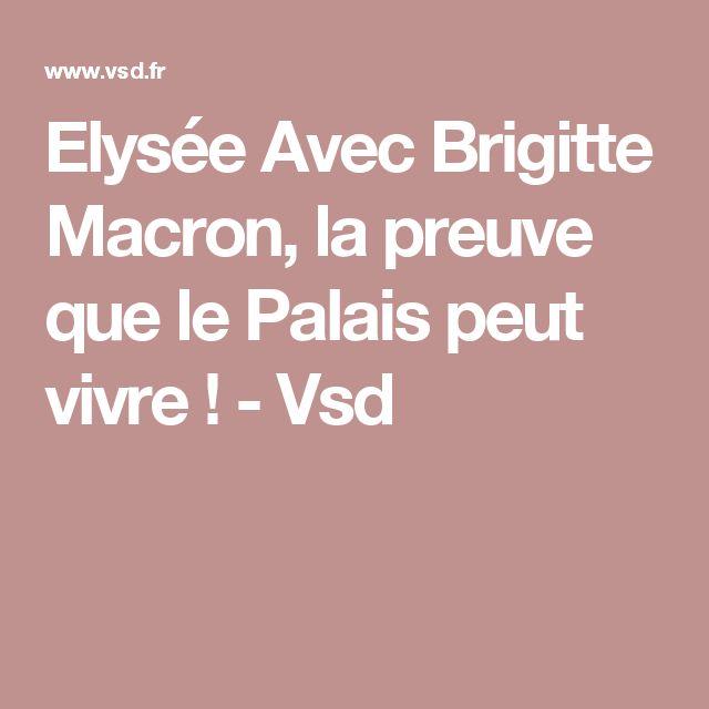Elysée Avec Brigitte Macron, la preuve que le Palais peut vivre ! - Vsd