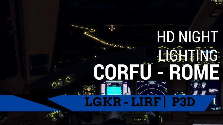 HD [P3D] Beautyful NIGHT LIGHTING   Corfu - Rome   777-200