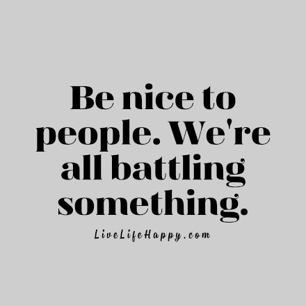 best 25 be nice quotes ideas on pinterest funny anger quotes rude people and rudeness. Black Bedroom Furniture Sets. Home Design Ideas
