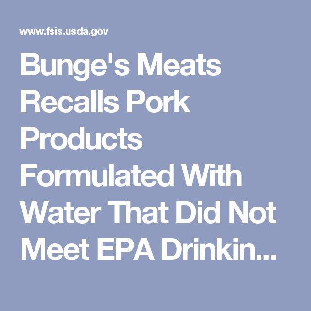 Bunge's Meats Recalls Pork Products Formulated With Water That Did Not Meet EPA Drinking Water Standards