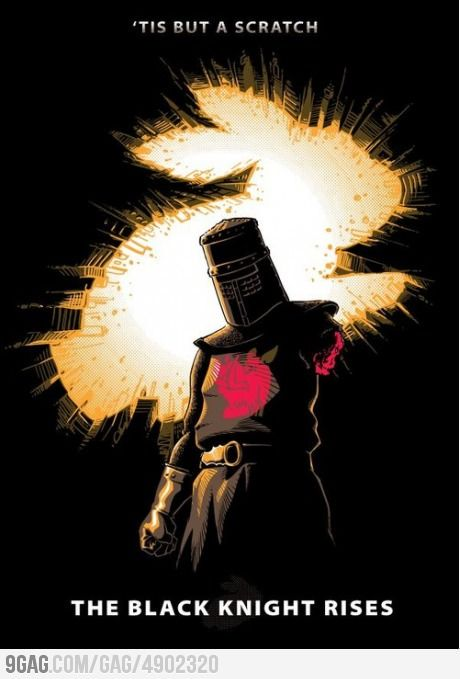 """The Black Knight Rises""  (it's a Monty Python reference)"