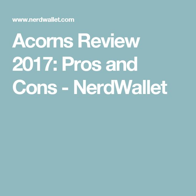 Acorns Review 2017: Pros and Cons - NerdWallet