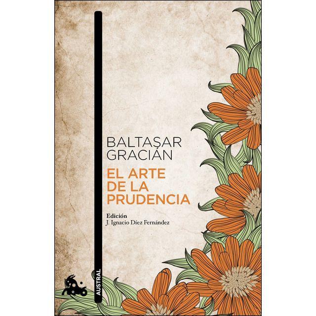 El Arte De La Prudencia Adaptación Y Prólogo De J Ignacio Díez Bolsillo Tapa Blanda En 2021 Arte Prudencia Prologo