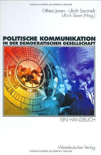 Politische Kommunikation in der demokratischen Gesellschaft. Ein Handbuch mit Lexikonteil:Amazon.de:Bücher
