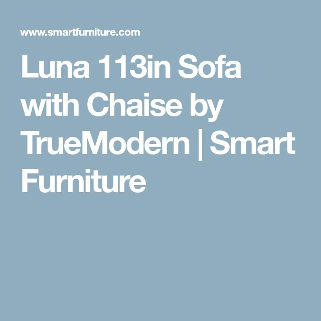Luna 113in Sofa with Chaise by TrueModern   Smart Furniture