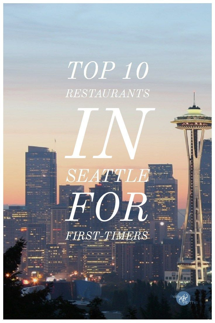Restaurants In Seattle For First Timers