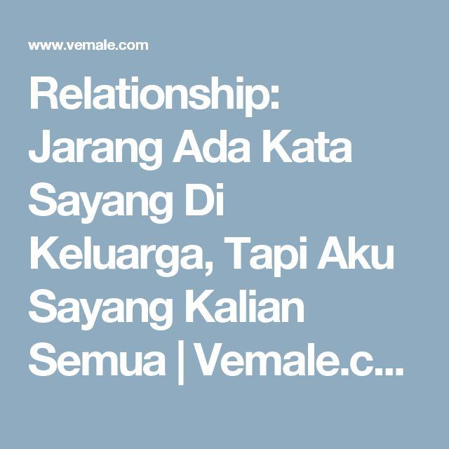 Relationship: Jarang Ada Kata Sayang Di Keluarga, Tapi Aku Sayang Kalian Semua | Vemale.com