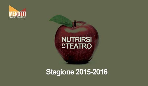 Riflettori su...di Silvia Arosio: Teatro Menotti Milano: la prossima stagione