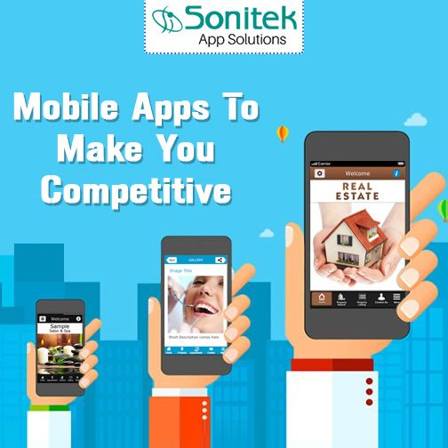 Improve Your Competitiveness with A Mobile App! Know more here: www.sonitekapps.in #sonitekapps #mobileapps #appsstore #apps