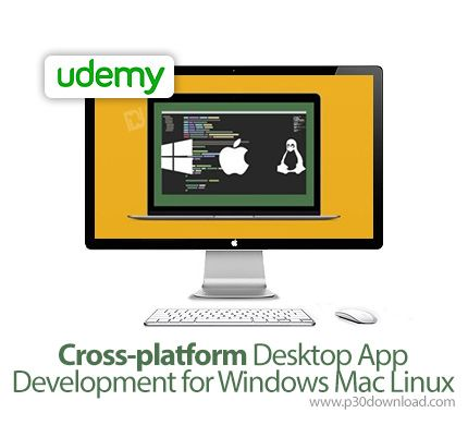 [Udemy] Cross-platform Desktop App Development for Windows Mac Linux Download For Free Full | [Udemy] Cross-platform Desktop App Development for Windows Mac Linux Development, Software Development Direct Link Download