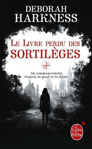 Le Livre perdu des sortilèges: Amazon.fr: Deborah Harkness: Livres Conseillé par Isabelle , il risque de bien plaire aussi à ma fille !