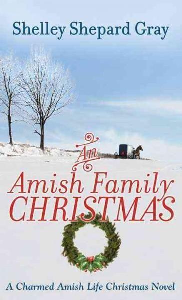 An Amish Family Christmas: A Charmed Amish Life Christmas Novel