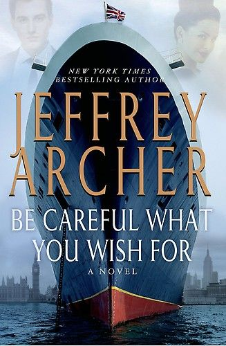 Be Careful What You Wish For by Jeffrey Archer eBook