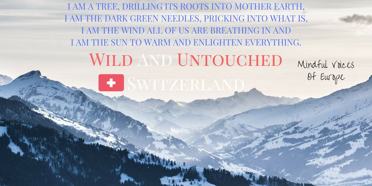 Mindful Voices of Europe: Wild and Untouched Switzerland (Switzerland) The swiss short story of our book. Learn more on www.mivoceu.eu