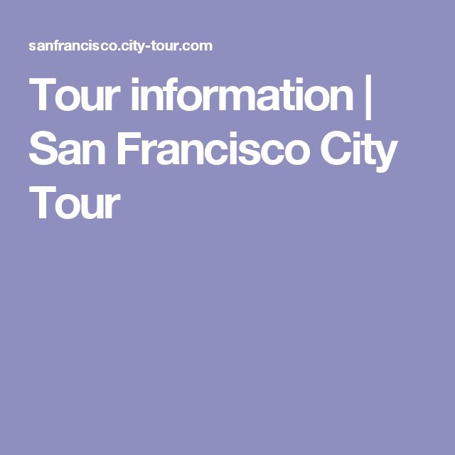 Tour information | San Francisco City Tour