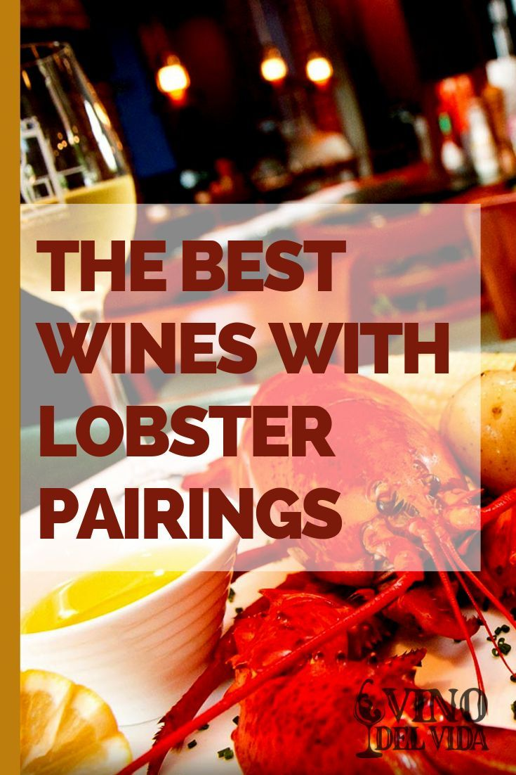 The Best Wines With Lobster Pairings In 2020 Wine Food Pairing Wine Variety Wine Comparison