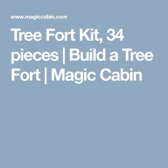 Tree Fort Kit, 34 pieces | Build a Tree Fort | Magic Cabin