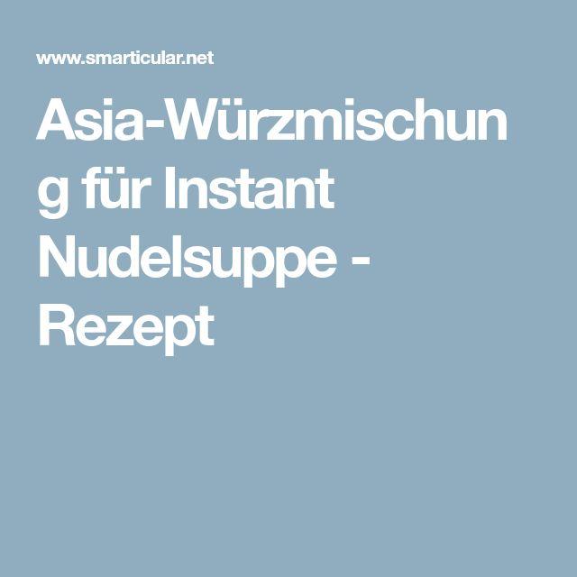 Asia-Würzmischung für Instant Nudelsuppe - Rezept