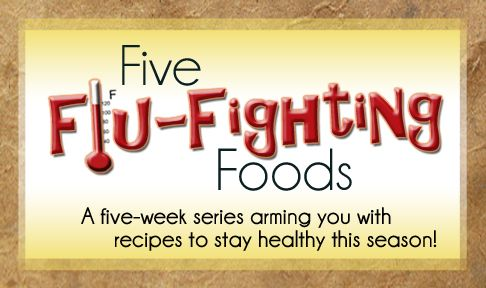 This link is specifically talking about the benefits of good yogurrt. Also links to the 5 Flu-Fighting Foods series and to links on how to make your own yogurt in a crockpot.