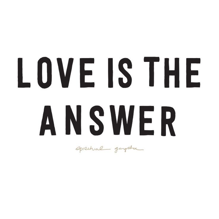 Love Is The Answer Quote 49 Best Choose Well Images On Pinterest  A Quotes Dating And Deep
