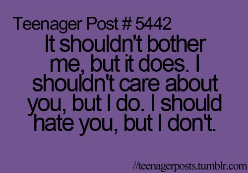 I Don T Hate You Quotes: I Should Hate You... But I Don't. -.-