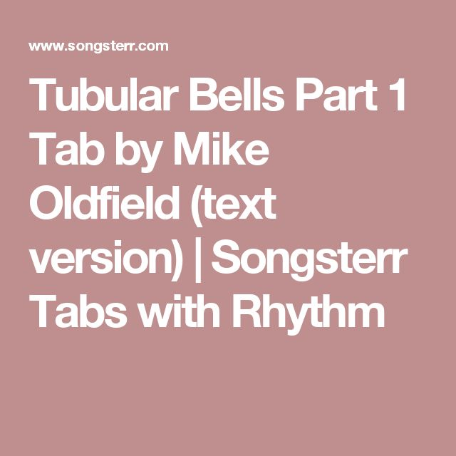 Tubular Bells Part 1 Tab by Mike Oldfield (text version) | Songsterr Tabs with Rhythm