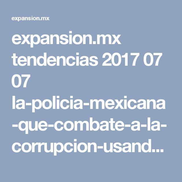 expansion.mx tendencias 2017 07 07 la-policia-mexicana-que-combate-a-la-corrupcion-usando-la-biblia amp