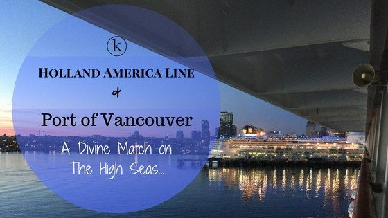 Holland America Line and Port of Vancouver - Kaare Long