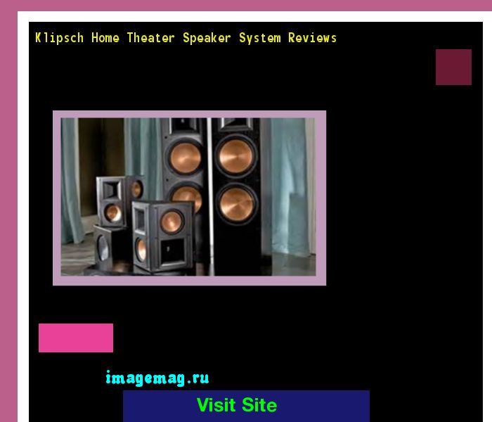 Klipsch Home Theater Speaker System Reviews 190301 - The Best Image Search