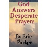 God Answers Desperate Prayers (Kindle Edition)By Eric Parker