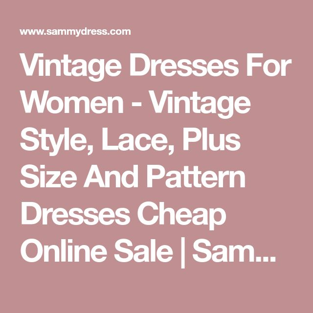 Vintage Dresses For Women - Vintage Style, Lace, Plus Size And Pattern Dresses Cheap Online Sale | Sammydress.com