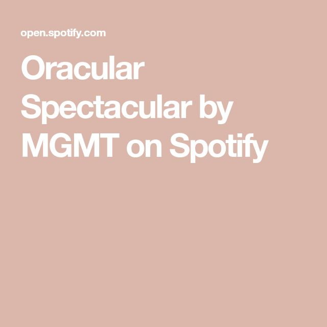 Oracular Spectacular by MGMT on Spotify