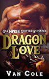Dragon Love: Gay MPREG Shifter Romance by Van Cole (Author) #Kindle US #NewRelease #Travel #eBook #ad