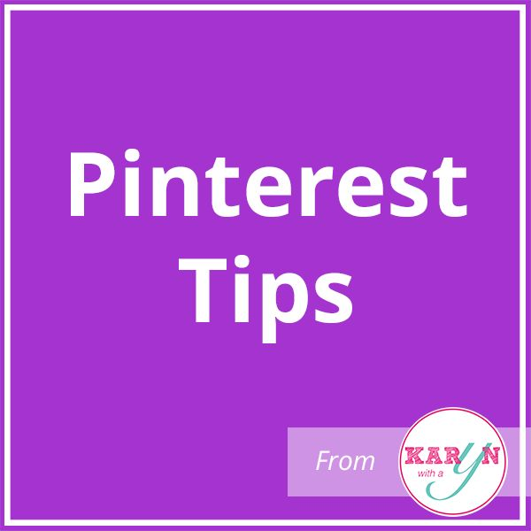 Pinterest Tips by @karynhogan
