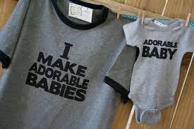 Image result for funny mum and baby  tshirt sayings