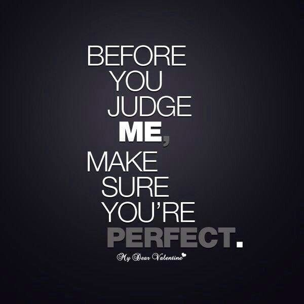 About People Say Quotes Judgemental
