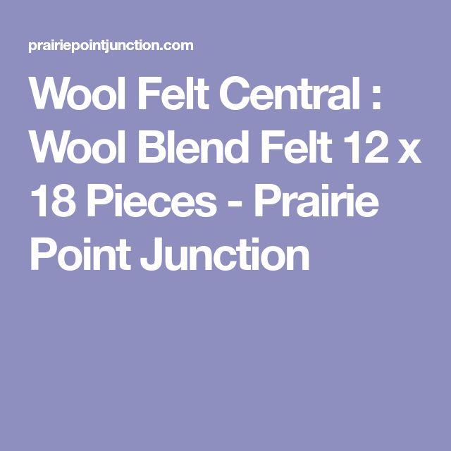 Wool Felt Central : Wool Blend Felt 12 x 18 Pieces - Prairie Point Junction