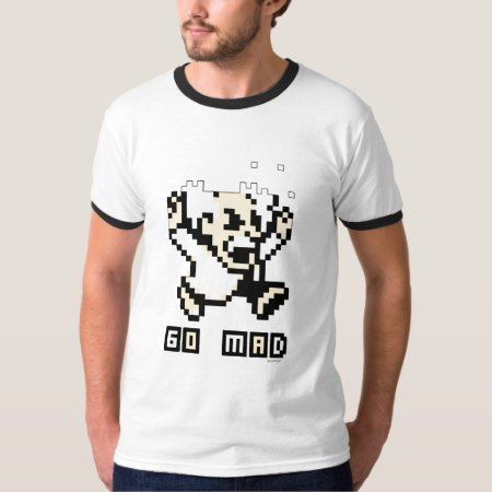 Go Mad! T-Shirt - click to get yours right now!