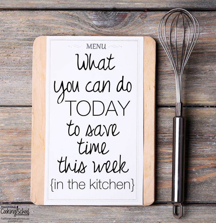 What You Can Do TODAY To Save Time This Week {in the kitchen}   I've been there -- in the kitchen for 12 hours straight only to come out with a few quarts of yogurt, a loaf of bread, and dinner for that night. It's not a fun place to be. I can help -- here are 14 simple things you can do TODAY to save yourself some time in the kitchen this week.   TraditionalCookingSchool.com