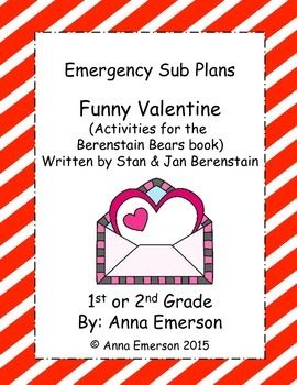 Emergency Substitute Plans: Berenstain Bears Funny Valentine (By: Stan and Jan Berenstain) for First or Second GradeThere are enough Math and Language activities for one day of instruction.Here's What's Inside:- 1 Addition and Subtraction Worksheet- 1 Addition and Subtraction Word Problem pages- Time to the hour and half-hour worksheet- Tally mark/counting worksheet- A noun/verb sort- Contractions- Compound Words- Base Words- Story Map- Writing Prompt