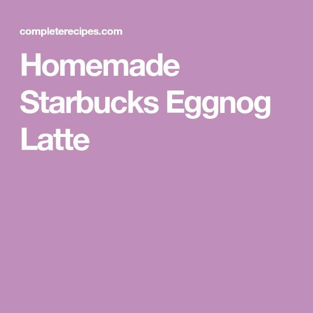 Homemade Starbucks Eggnog Latte
