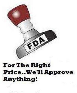 FDA - money over ethics
