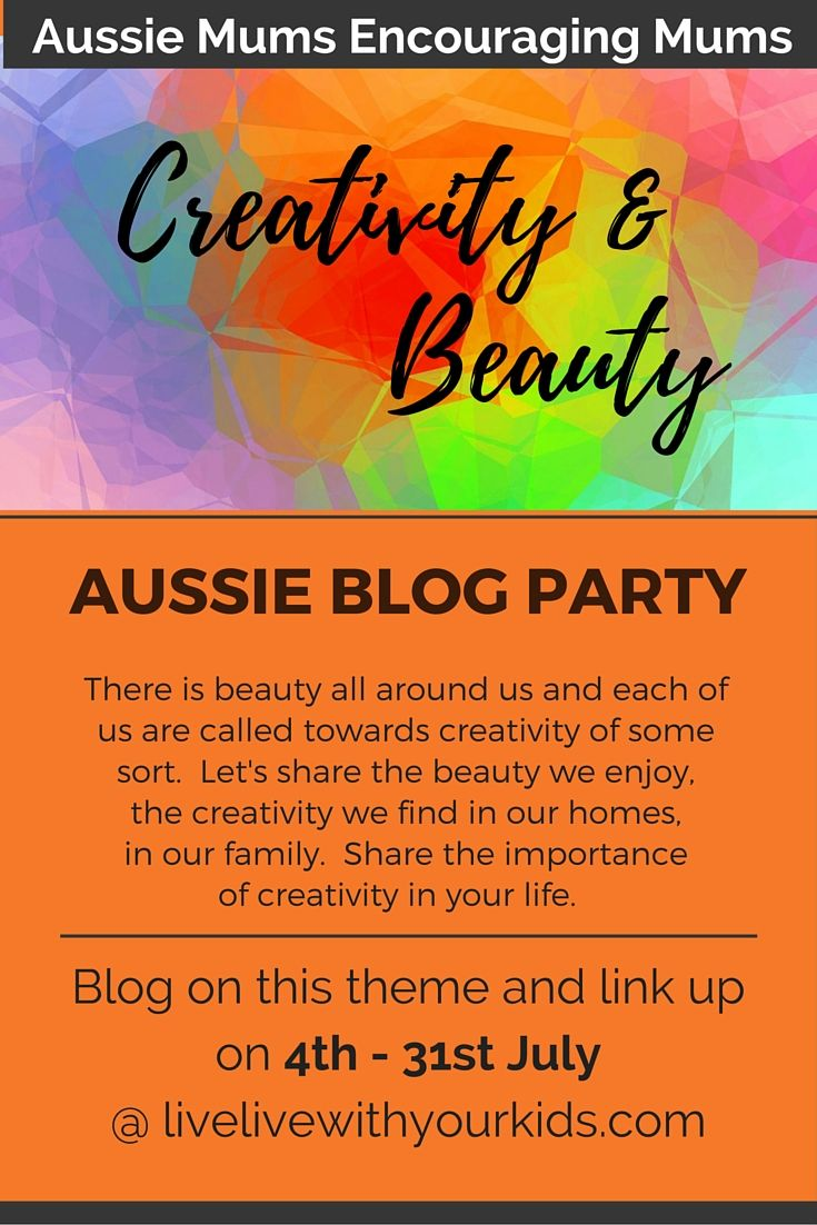Aussie mum blog party where mums share thoughts on creativity and beauty - talking about the creativity and beauty they enjoy in their own life, in their homes and in their family.