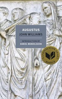 Augustus   John Williams, introduction by Daniel Mendelsohn    Format: Paperback Publication date: August 19, 2014 Pages: 336 ISBN: 9781590178218 Series: NYRB Classics  Categories:  Available as E-Book, History;      WINNER OF THE 1973 NATIONAL BOOK AWARD