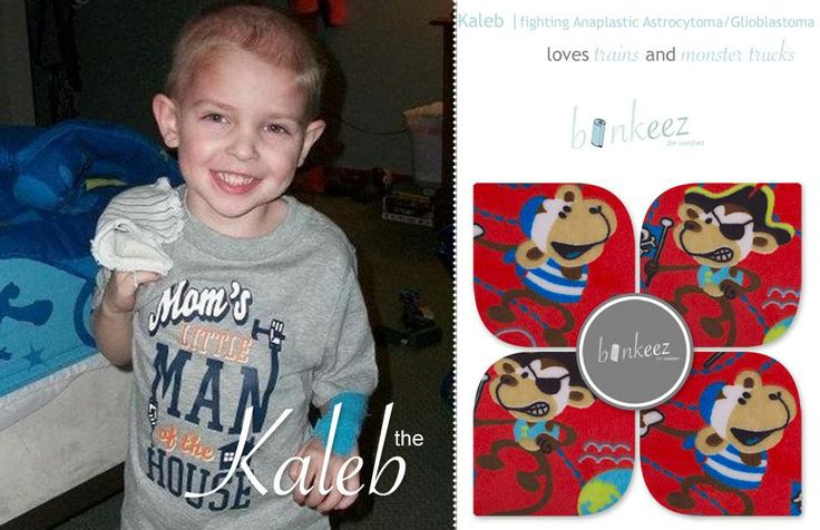 {the Kaleb Binkeez} Kaleb received his angel wings in 2013 after a brave, brave fight with with stage 3 brain cancer called Anaplastic Astrocytoma/Glioblastoma.